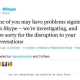 Skype is Down and Out 68 Million Users in Lurch